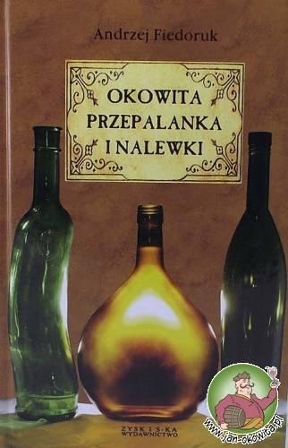 Okowita, przepalanka i nalewki Andrzeja Fiedoruka - kompendium wiedzy o alkoholach, z uwzględnieniem zarówno historii ich wytwórczości, spożycia, jak i bogactwa zachowanych w literaturze i ustnych przekazach przepisów.  Dowiemy się zatem, jak powstawały