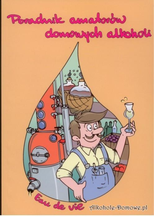Zwięzłe kompendium wiedzy dla pasjonatów alkoholi domowych.