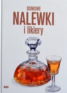 Domowe nalewki i likiery -ISBN 9788375763430