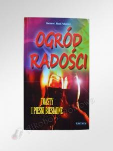 Książka Ogród radości-B.A.Podgórscy - Toasty i pieśni biesiadne