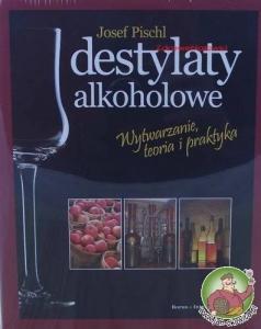 Destylaty alkoholowe - wytwarzanie, teoria, praktyka