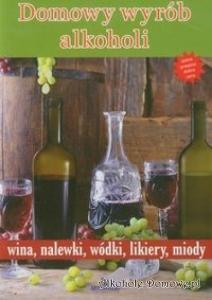 Książka - Domowy wyrób alkoholi (wyd.Arystoteles, ISBN 978-83-62779-74-1)