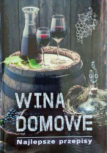 Wina domowe - Najlepsze przepisy