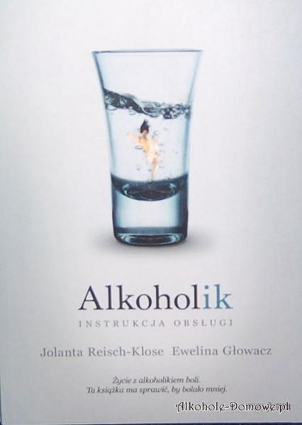 Alkoholik - instrukcja obsługi - J.Reisch-Klose, E.Głowacz