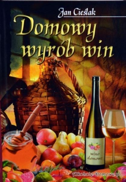 Książka - Domowy wyrób win - Jan Cieślak