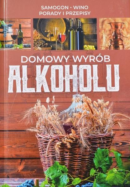 Domowy Wyrób Alkoholu. Samogon.Wino.Porady i przepisy. ISBN 978-83-8059-671-9