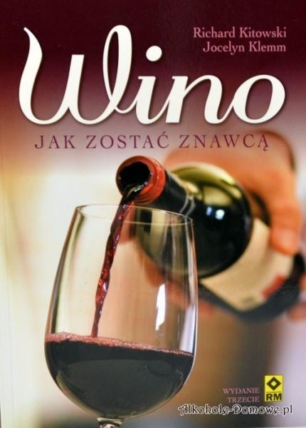 Wino - jak zostać znawcą - Richard Kitowski, Jocelyn Klemm